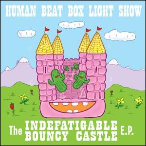 The Indefatigable Bouncy Castle E.P.